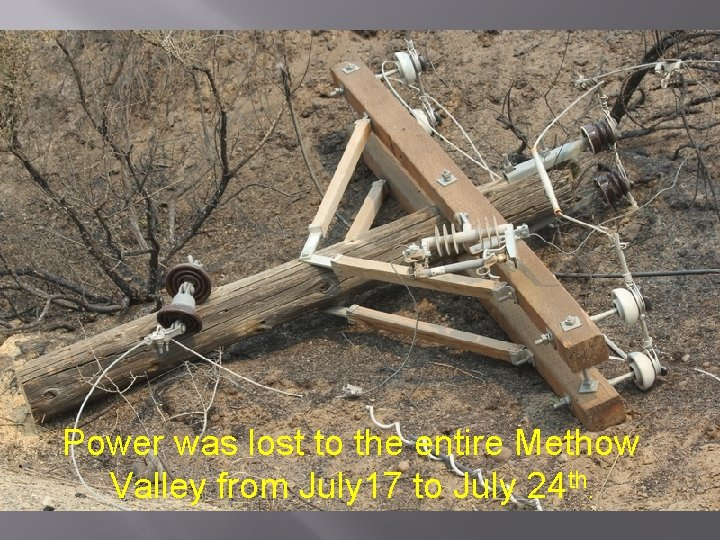 Power was lost to the entire Methow Valley from July 17 to July 24