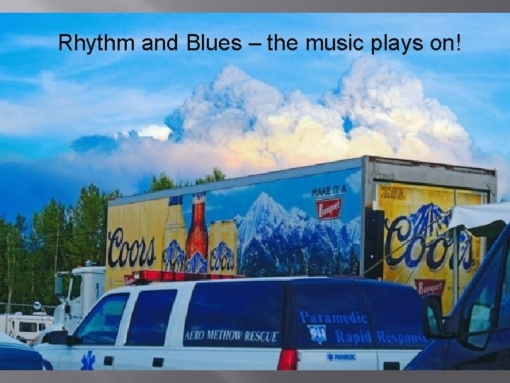 Rhythm and Blues – the music plays on!