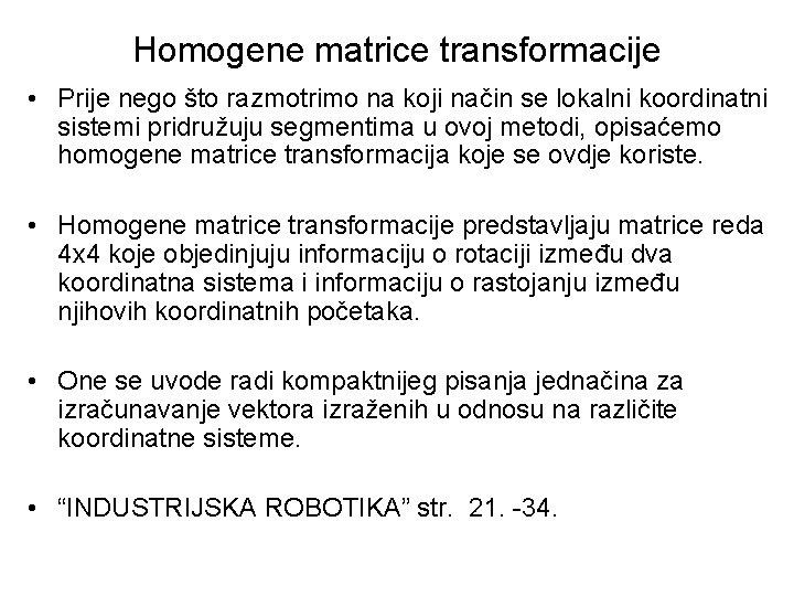 Homogene matrice transformacije • Prije nego što razmotrimo na koji način se lokalni koordinatni