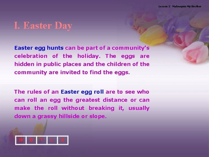 Lesson 2 Maheegun My Brother I. Easter Day Easter egg hunts can be part