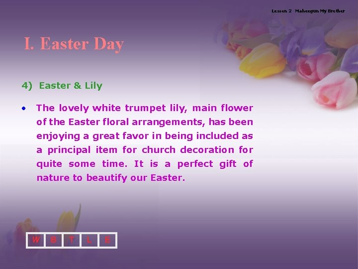 Lesson 2 Maheegun My Brother I. Easter Day 4) Easter & Lily • The
