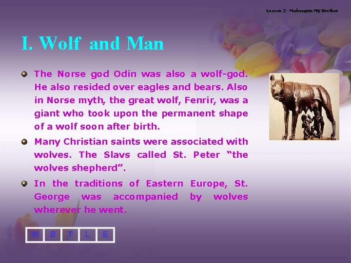 Lesson 2 Maheegun My Brother I. Wolf and Man The Norse god Odin was