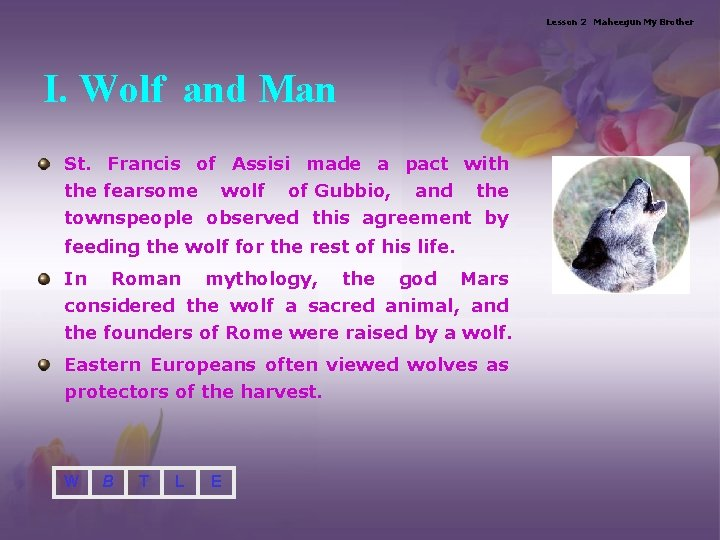 Lesson 2 Maheegun My Brother I. Wolf and Man St. Francis of Assisi made