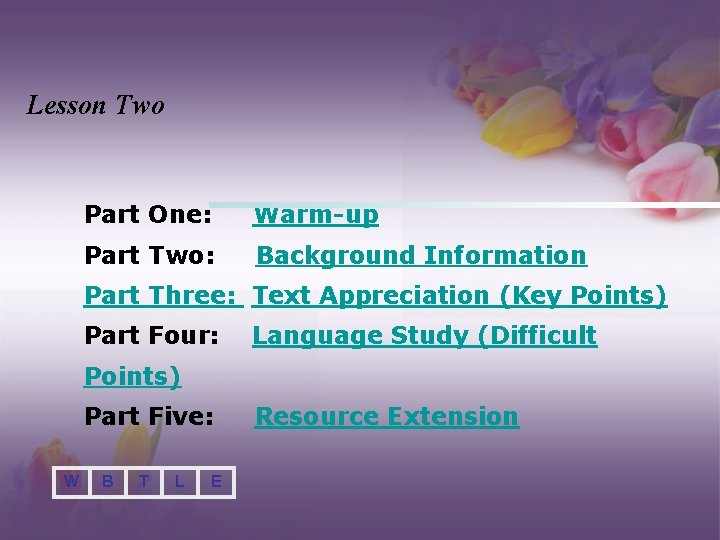 Lesson Two Part One: Warm-up Part Two: Background Information Part Three: Text Appreciation (Key