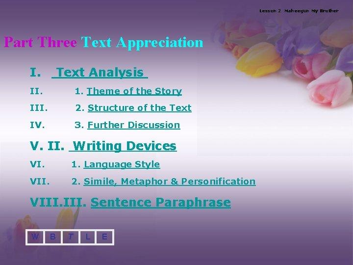 Lesson 2 Maheegun My Brother Part Three Text Appreciation I. Text Analysis II. 1.