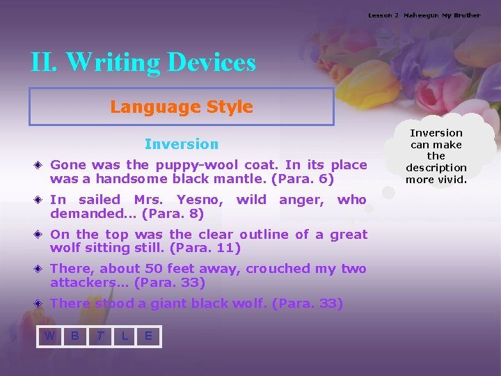 Lesson 2 Maheegun My Brother II. Writing Devices Language Style Inversion Gone was the