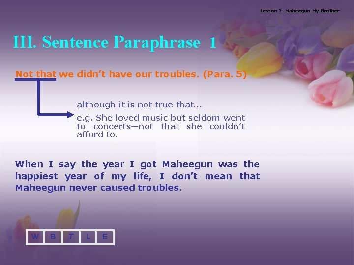 Lesson 2 Maheegun My Brother III. Sentence Paraphrase 1 Not that we didn't have