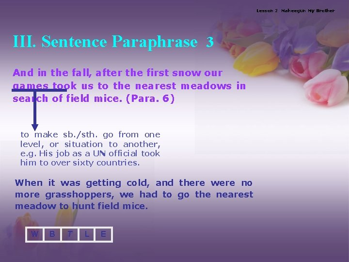 Lesson 2 Maheegun My Brother III. Sentence Paraphrase 3 And in the fall, after