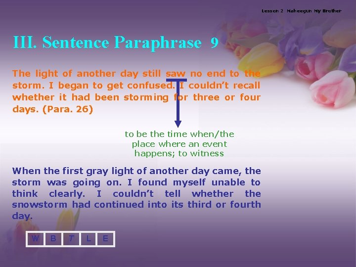 Lesson 2 Maheegun My Brother III. Sentence Paraphrase 9 The light of another day