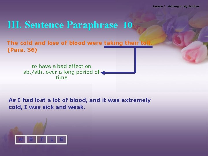 Lesson 2 Maheegun My Brother III. Sentence Paraphrase 10 The cold and loss of