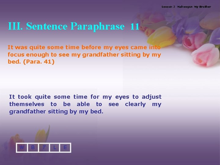 Lesson 2 Maheegun My Brother III. Sentence Paraphrase 11 It was quite some time