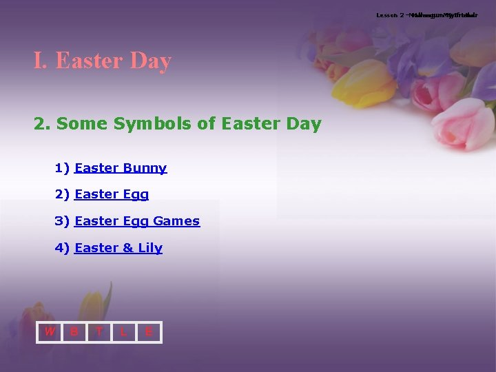 Lesson 2 –Maheegun. My My. Brother friend I. Easter Day 2. Some Symbols of