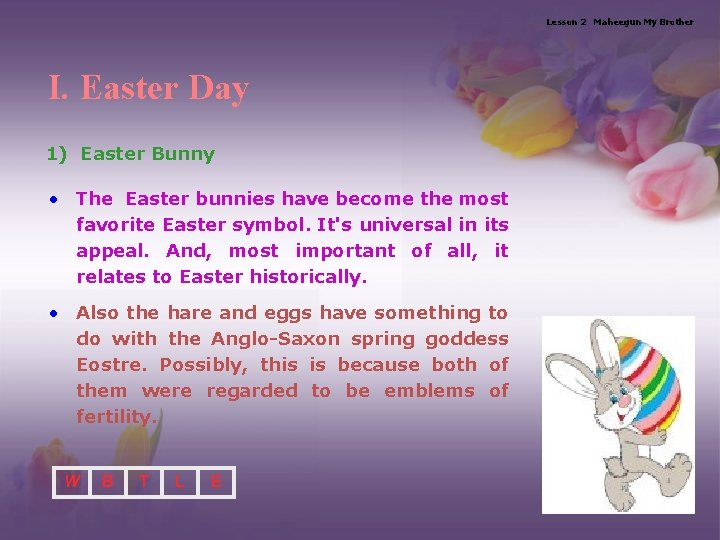 Lesson 2 Maheegun My Brother I. Easter Day 1) Easter Bunny • The Easter