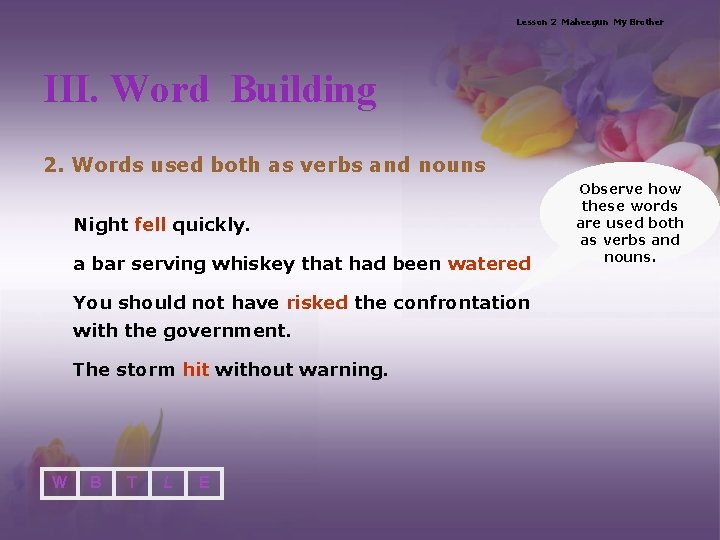 Lesson 2 Maheegun My Brother III. Word Building 2. Words used both as verbs
