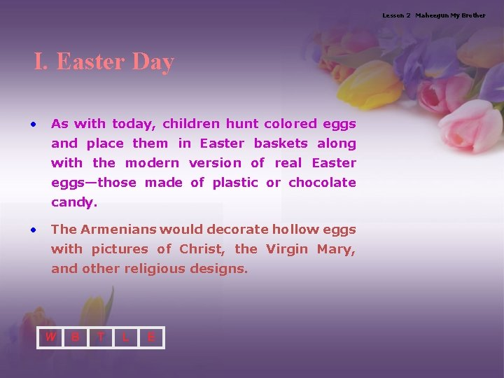 Lesson 2 Maheegun My Brother I. Easter Day • As with today, children hunt