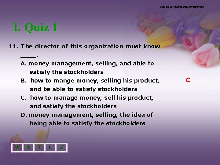 Lesson 2 Maheegun My Brother I. Quiz 1 11. The director of this organization