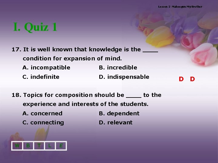 Lesson 2 Maheegun My Brother I. Quiz 1 17. It is well known that