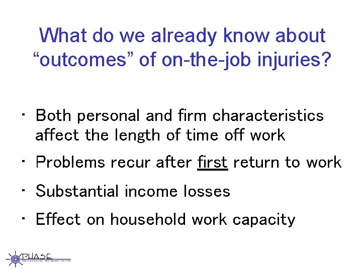 """What do we already know about """"outcomes"""" of on-the-job injuries? • Both personal and"""