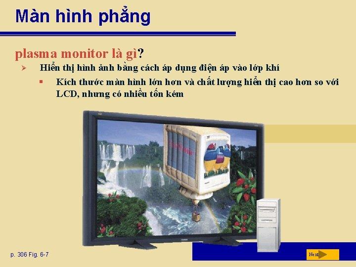 Màn hình phẳng plasma monitor là gì? Ø Hiển thị hình ảnh bằng cách