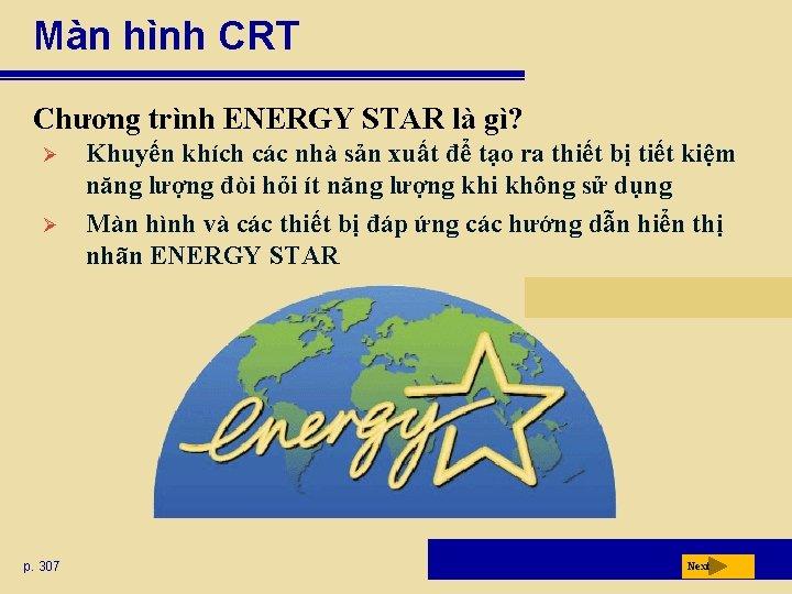 Màn hình CRT Chương trình ENERGY STAR là gì? Ø Ø p. 307 Khuyến