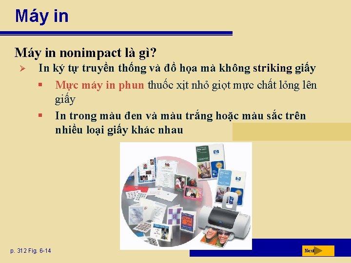 Máy in nonimpact là gì? Ø In ký tự truyền thống và đồ họa