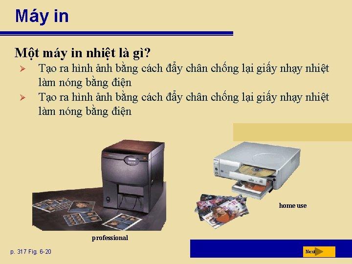 Máy in Một máy in nhiệt là gì? Ø Ø Tạo ra hình ảnh