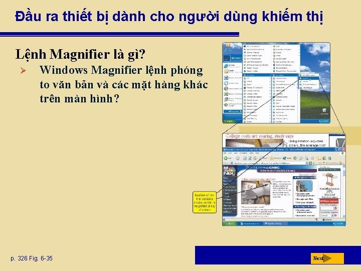 Đầu ra thiết bị dành cho người dùng khiếm thị Lệnh Magnifier là gì?