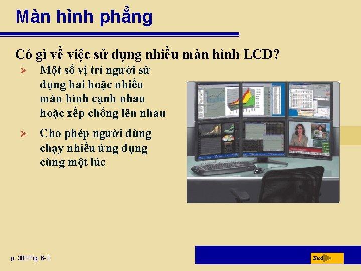 Màn hình phẳng Có gì về việc sử dụng nhiều màn hình LCD? Ø