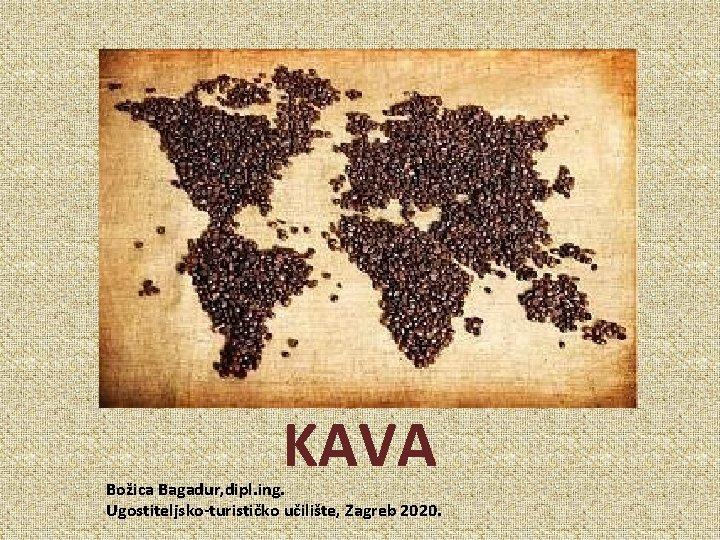 Kava KAVA Božica Bagadur, dipl. ing. Ugostiteljsko-turističko učilište, Zagreb 2020.