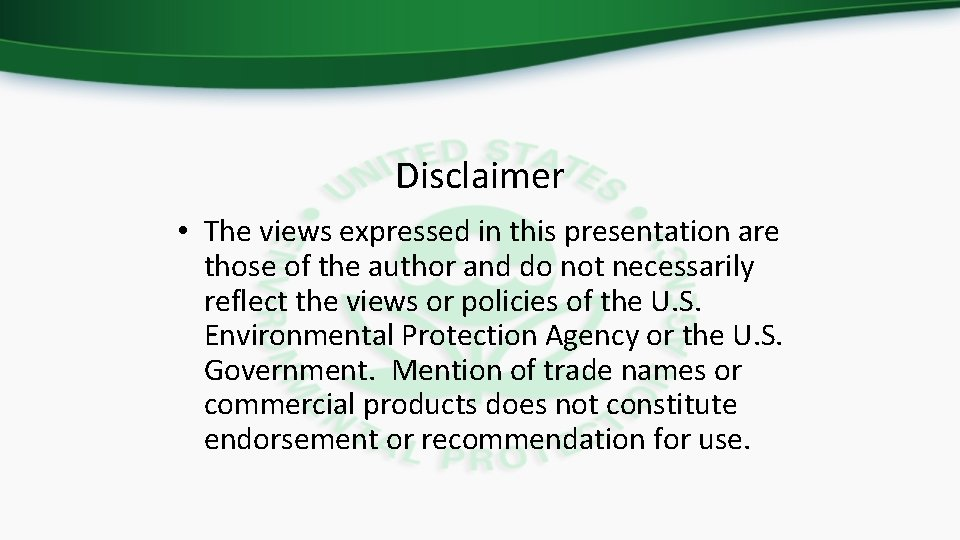 Disclaimer • The views expressed in this presentation are those of the author and