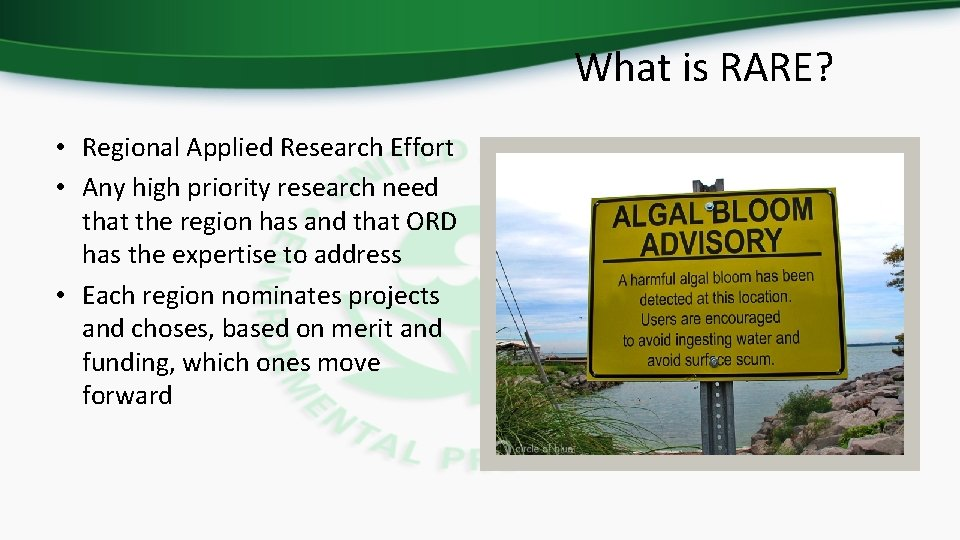 What is RARE? • Regional Applied Research Effort • Any high priority research need
