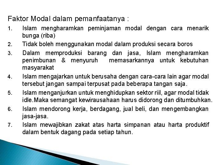 Faktor Modal dalam pemanfaatanya : 1. 2. 3. 4. 5. 6. 7. Islam mengharamkan