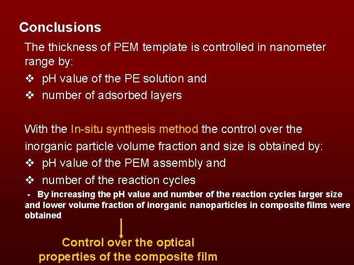 Conclusions The thickness of PEM template is controlled in nanometer range by: v p.