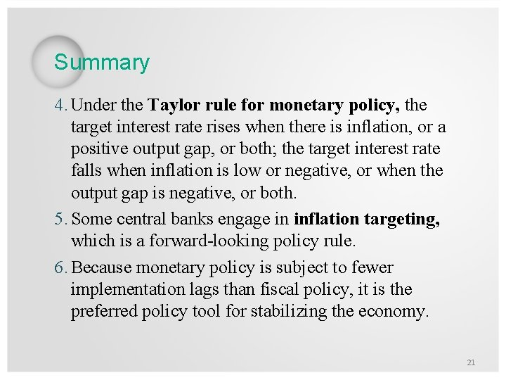 Summary 4. Under the Taylor rule for monetary policy, the target interest rate rises