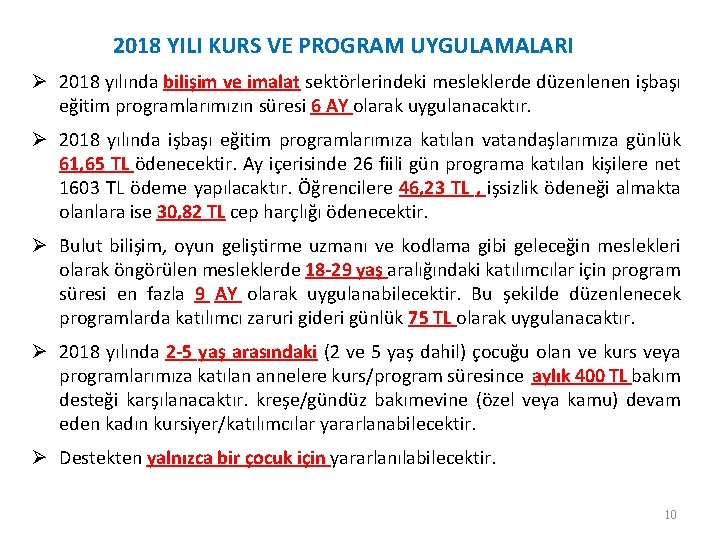 2018 YILI KURS VE PROGRAM UYGULAMALARI Ø 2018 yılında bilişim ve imalat sektörlerindeki mesleklerde