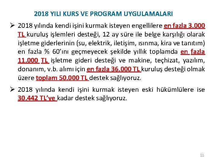 2018 YILI KURS VE PROGRAM UYGULAMALARI Ø 2018 yılında kendi işini kurmak isteyen engellilere