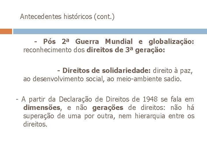 Antecedentes históricos (cont. ) - Pós 2ª Guerra Mundial e globalização: reconhecimento dos