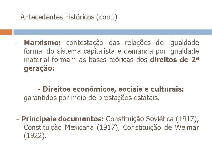 Antecedentes históricos (cont. ) - Marxismo: contestação das relações de igualdade formal do