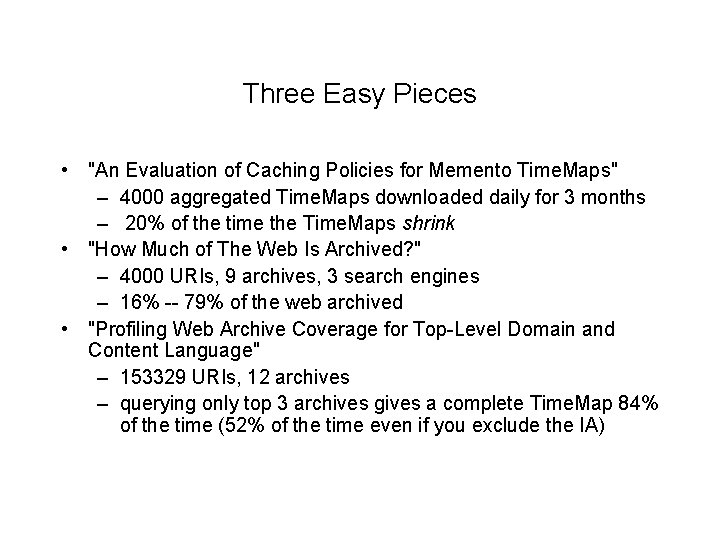 """Three Easy Pieces • """"An Evaluation of Caching Policies for Memento Time. Maps"""" –"""