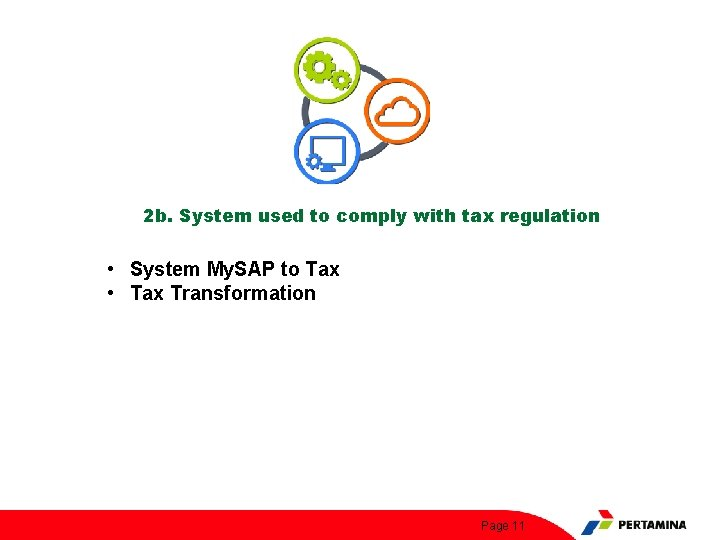 2 b. System used to comply with tax regulation • System My. SAP to