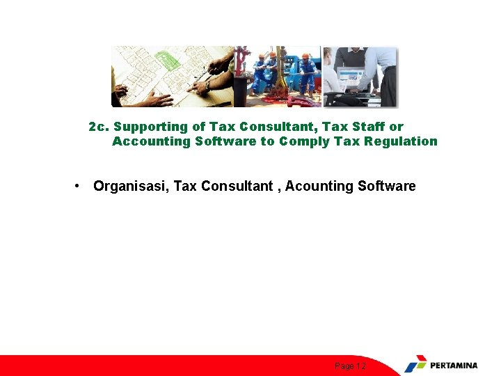 2 c. Supporting of Tax Consultant, Tax Staff or Accounting Software to Comply Tax