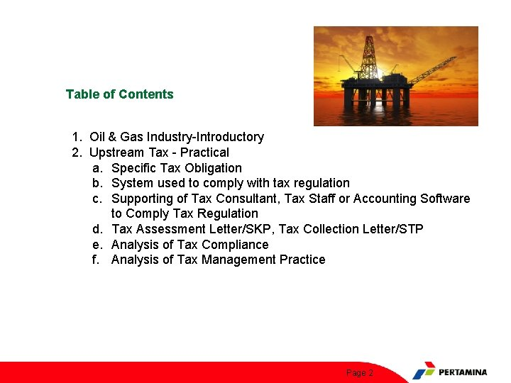 Table of Contents 1. Oil & Gas Industry-Introductory 2. Upstream Tax - Practical a.