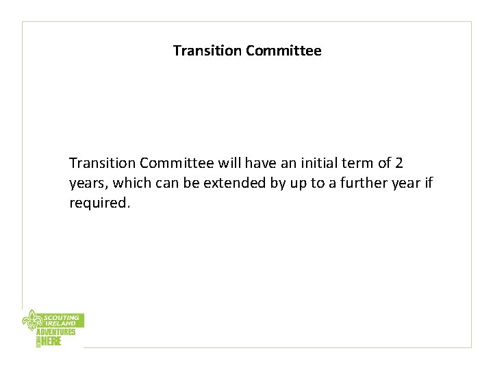 Transition Committee will have an initial term of 2 years, which can be extended