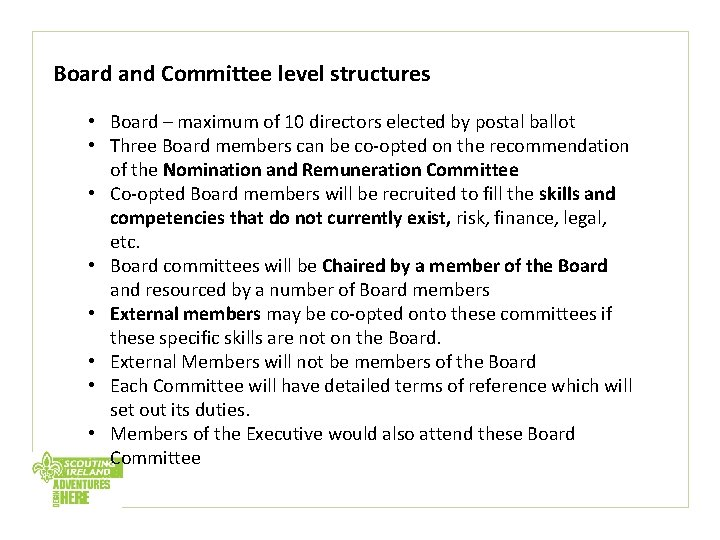 Board and Committee level structures • Board – maximum of 10 directors elected by