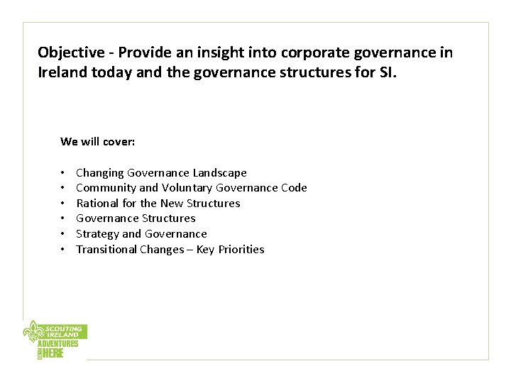 Objective - Provide an insight into corporate governance in Ireland today and the governance
