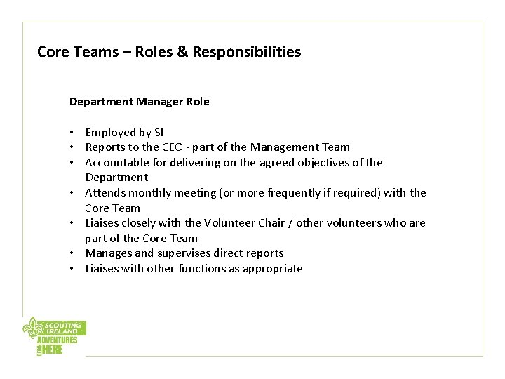 Core Teams – Roles & Responsibilities Department Manager Role • Employed by SI •
