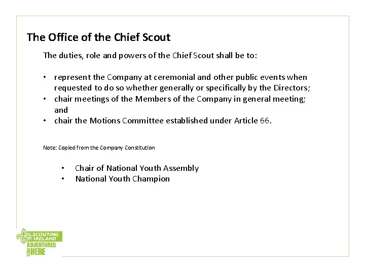 The Office of the Chief Scout The duties, role and powers of the Chief
