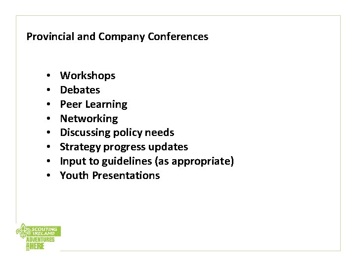 Provincial and Company Conferences • • Workshops Debates Peer Learning Networking Discussing policy needs