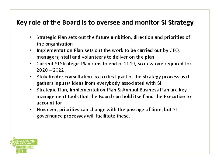 Key role of the Board is to oversee and monitor SI Strategy • Strategic