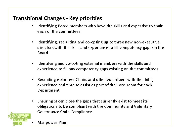 Transitional Changes - Key priorities • Identifying Board members who have the skills and